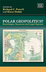Polar Geopolitics? Knowledges, Resources and Legal Regimes