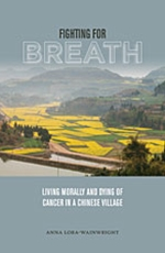 Cover: Fighting for Breath: Living Morally and Dying of Cancer in a Chinese Village