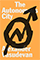 Cover: The Autonomous City: A History of Urban Squatting