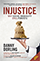 Cover: Injustice: Why Social Inequality Still Persists