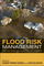 Cover: Flood Risk Management: Global Case Studies of Governance, Policy and Communities