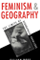 Cover: Feminism and Geography: The Limits of Geographical Knowledge