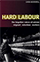 Cover: Hard Labour: the forgotten voices of Latvian migrant 'volunteer' workers